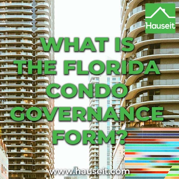 The Florida condo governance form must be presented to any buyer in-contract to purchase a condo in the State of Florida, along with other important documents.