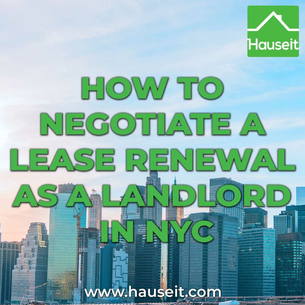 If you're a landlord in NYC, negotiating a lease renewal with your current tenant can be challenging and awkward. Follow these tips.