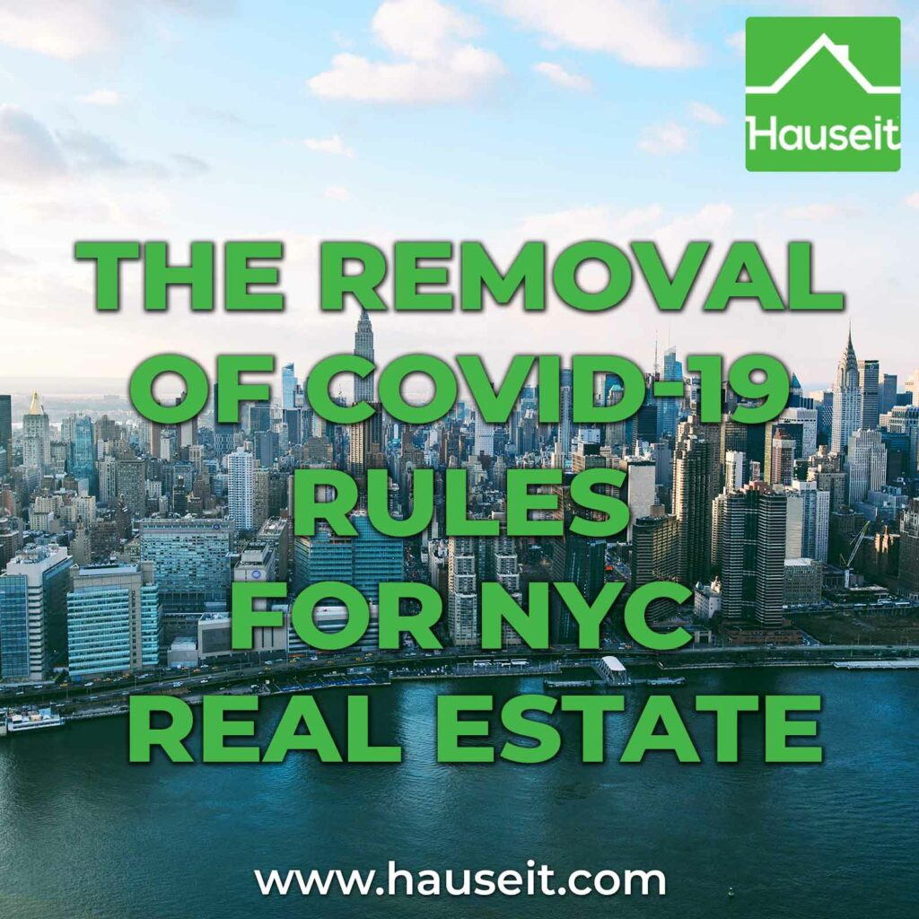 COVID-19 rules and restrictions for the NYC real estate brokerage industry were lifted on 6/15/21. Learn what this means for buyers, sellers and agents.