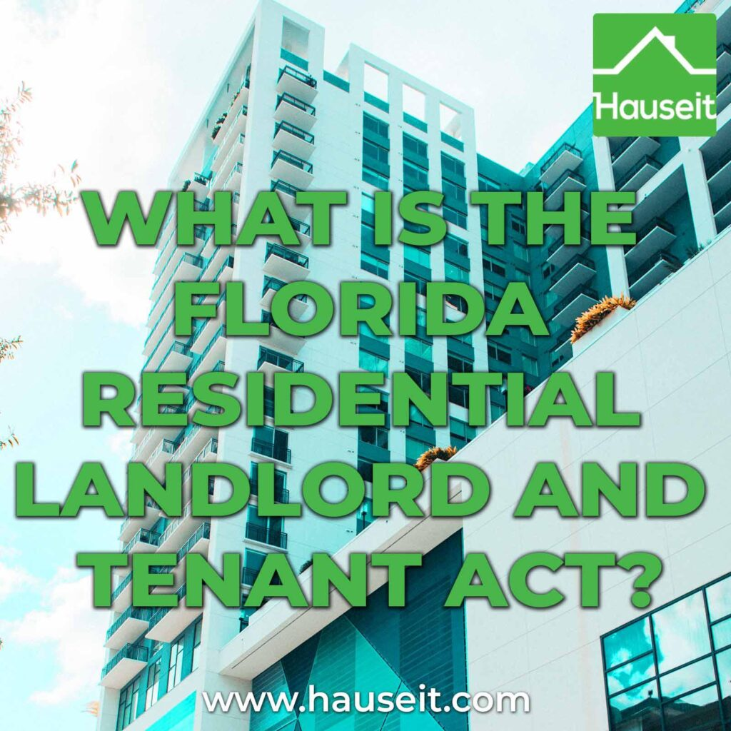 The Florida Residential Landlord and Tenant Act governs the relationship between a lessor and lessee, and procedures during the tenancy.