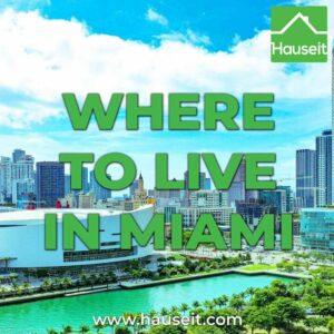 Detailed tutorial on where to live in Miami in terms of old vs new buildings, beach vs city, condo vs house, renting vs buying and more.