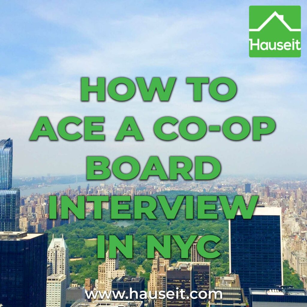 Dress business casual. Be on time. Don't mention renovation plans. Don't ask questions. Review these tips on how to ace a co-op board interview in NYC.