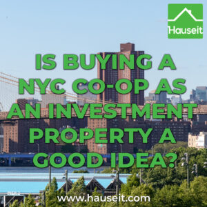 Buying a NYC co-op as an investment property might be tempting because of how cheap co-ops are compared to condos. But is investing in a co-op a good idea?