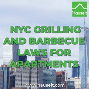 Whether or not it's legal to use a grill in a NYC apartment depends on the fuel type (gas, charcoal, etc.), the grill's location as well as the building type.