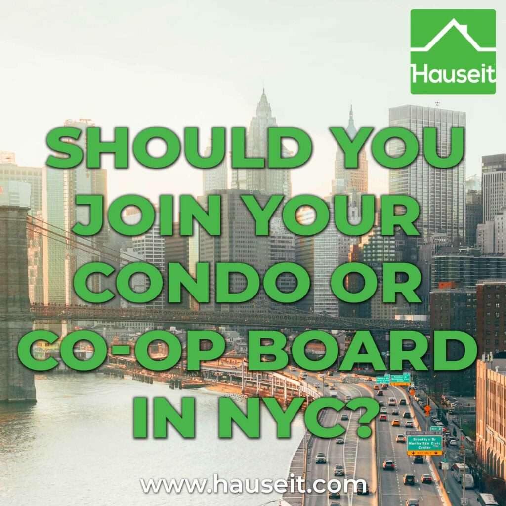 Joining your condo or co-op board in NYC is a great way to influence the direction of your building. However, there are downsides to being a board member.