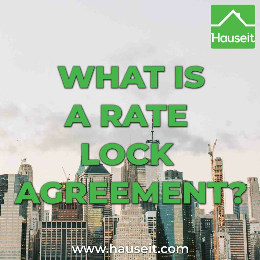 What is a typical mortgage lock period? When should you rate lock? Rate lock fees, rate lock expiration, sample rate lock agreement & more.