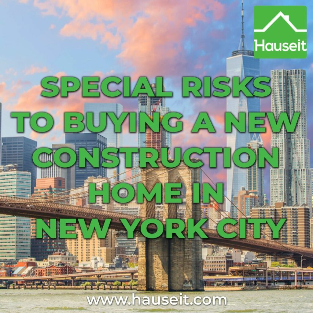 Sponsor control, allowed variances & being forced to close on a TCO are just some of the special risks to buying a new construction home in NYC.